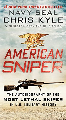 American Sniper: The Autobiography of the Most Lethal Sniper in U.S. Military History -