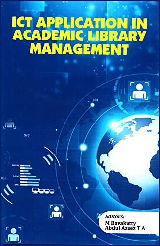 Ict Application in Academic Library Management: Festschrift Volume in Honour of Dr. T.p.o. Nasirudheen