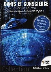Ovnis et Conscience - L'Inexpliqué au coeur du nouveau paradigme de la physique