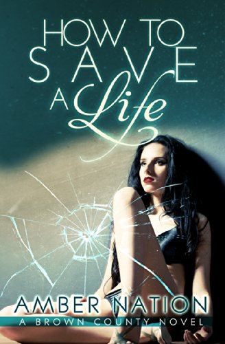 How To Save A Life (Brown County Book 3) (English Edition) (Amber Nation Books)