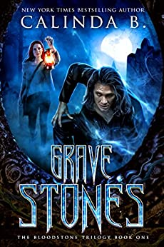 Grave Stones (The Blood Stone Trilogy Book 1) by [B, Calinda]