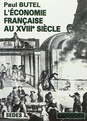 L'Economie franaise au XVIIIe sicle. Regards sur l'histoire numro 87