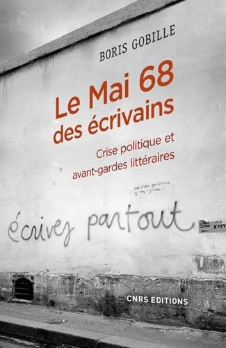 Le Mai 68 des crivains - Crise politique et avant-gardes litteraires