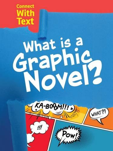 What is a Graphic Novel? (Connect with Text)