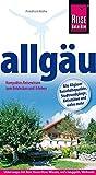 Allgäu: KompaktesReisewissenzumEntdeckenundErleben (Reiseführer (Reise Know-How Verlag Helmut Hermann)) - Friedrich Köthe