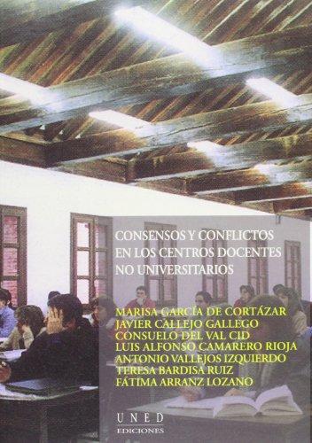 Consensos y Conflictos En Centros Docentes No Universitarios (VARIA)