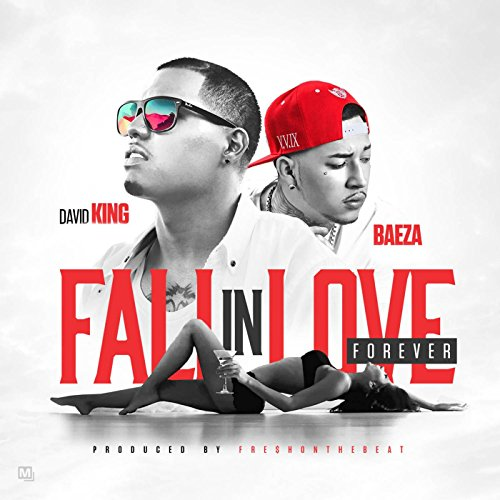 Fall in Love Forever (feat. Baeza) [Explicit]