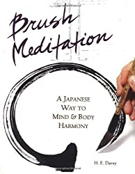 Brush Meditation: A Japanese Way to Mind & Body Harmony by H. E. Davey (1999-09-01)