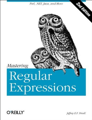 Mastering Regular Expressions, Second Edition by Jeffrey E. F. Friedl (2002-07-15)