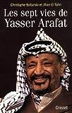 Les sept vies de Yasser Arafat | Boltanski, Christophe. Auteur