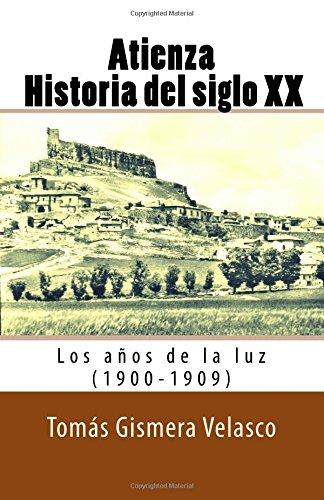 Atienza, historia del siglo XX (1º): Los años de la Luz (1900-1909)