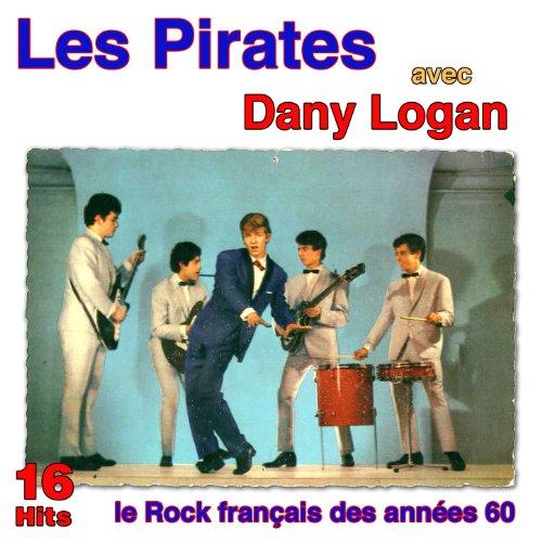 Le rock français des années 60: Les Pirates avec Danny Logan