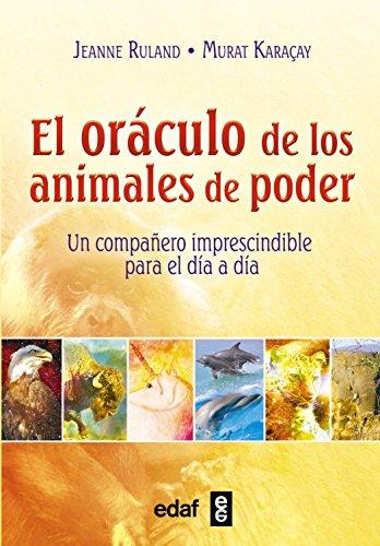 EL ORÁCULO DE LOS ANIMALES DE PODER. UN COMPAÑERO IMPRESCINDIBLE PARA EL DÍA A DÍA (Tabla de Esmeralda) por Jeanne Ruland