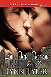 For Her Honor [For Her 1] (Siren Publishing Classic) (For Her, Siren Publishing Classic) by Tyler, Lynn (2012) Paperback