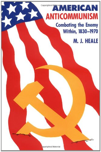 american-anti-communism-combating-the-enemy-within-1830-1970-american-moment