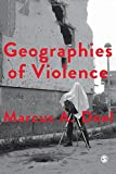 Geographies of Violence: Killing Space, Killing Time (Society and Space)