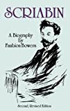 Scriabin: A Biography (Dover Books on Music)