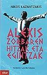 Alexis Zorbaren hitzak eta egintzak par Kazantzakis