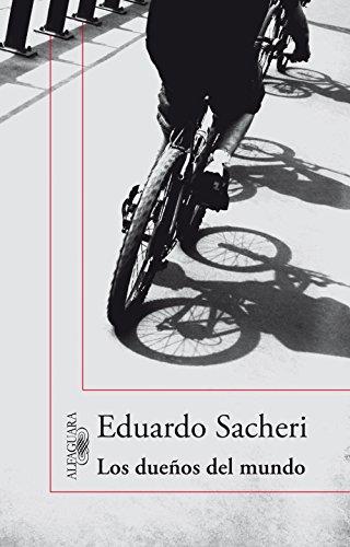 Los dueños del mundo por Eduardo Sacheri