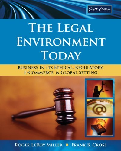 The Legal Environment Today: Business In Its Ethical, Regulatory, E-Commerce, and Global Setting (Available Titles CengageNOW) by Roger LeRoy Miller (2008-12-08)