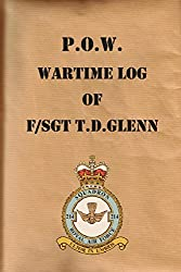 P.O.W. Wartime Log of F/Sgt. T.D.Glenn