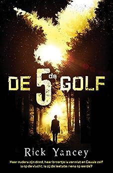 De vijfde golf (De vijfde golf-trilogie Book 1) van [Yancey, Rick]