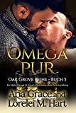 Omega Pur: Ein Alpha Omega M-Preg Liebesroman ohne Formwandlung (Oak Grove Book 5) (English Edition)
