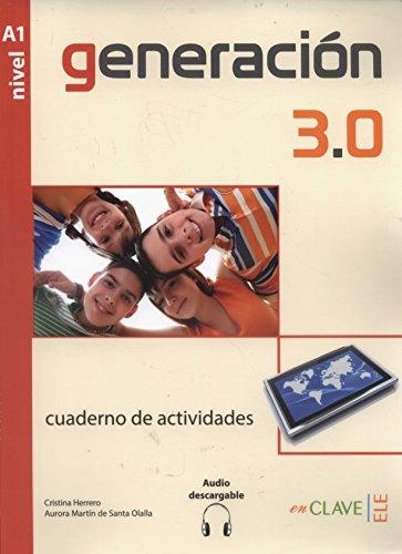 Generation 3.0. Cuaderno de actividades. Con espansione online. Per le Scuole superiori: Generación 3.0 - Cuaderno de actividades (A1) + audio descargable por Aurora Martín de Santa Olalla Cristina Herrero