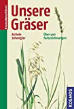 Unsere Gräser (Kosmos-Naturführer)