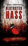Blutroter Hass von Daniel Abenthum