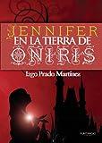 Jennifer en la tierra de Oniris (Spanish Edition)