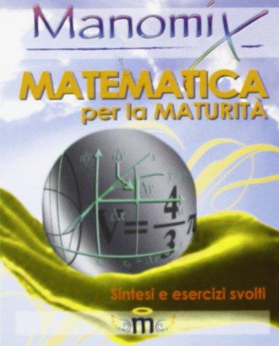 Manomix. Matematica per la maturità. Sintesi ed esercizi: 62