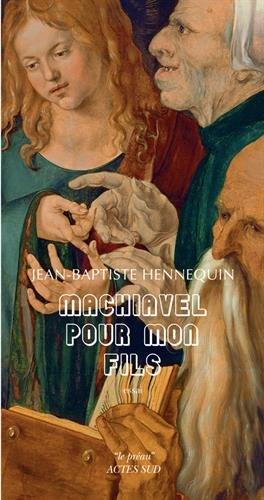 Machiavel pour mon fils