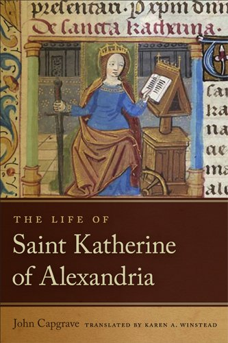 The  Life of Saint Katherine of Alexandria (Notre Dame Texts in Medieval Culture)