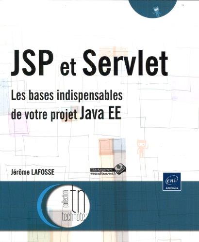 JSP et Servlet - Les bases indispensables de votre projet Java EE par Jérôme Lafosse