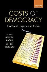 Costs of Democracy: Political Finance in India