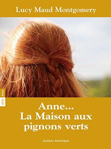 Anne La Maison aux pignons verts T01 par Lucy Maud Montgomery