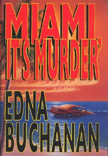 Miami, It's Murder by Edna Buchanan (1994-02-03)