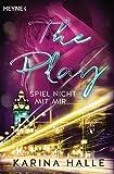 The Play: Spiel nicht mit mir ... - Roman (Being with you-Serie 3)
