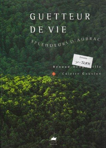 GUETTEUR DE VIE . SPLENDEURS D'AUBRAC