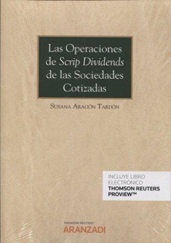 Las operaciones de scrip dividens de las sociedades cotizadas (Papel + e-book) (Monografía)