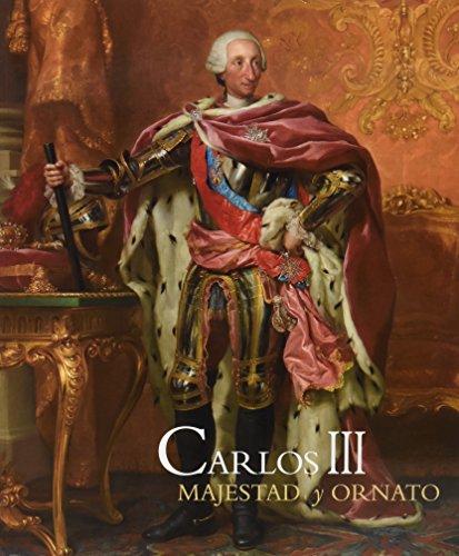 Carlos III. Majestad Y Ornato por Pilar Benito García