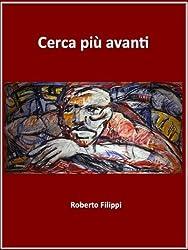 CERCA PIÙ AVANTI (Italian Edition)