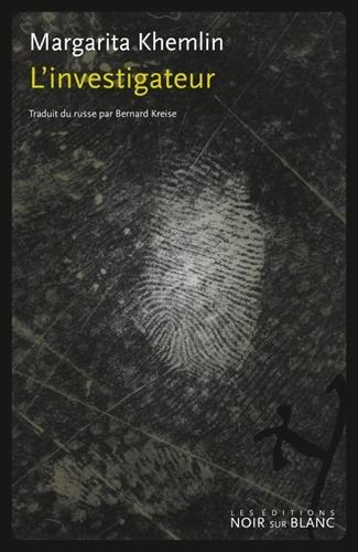L'Investigateur par Margarita Khemlin