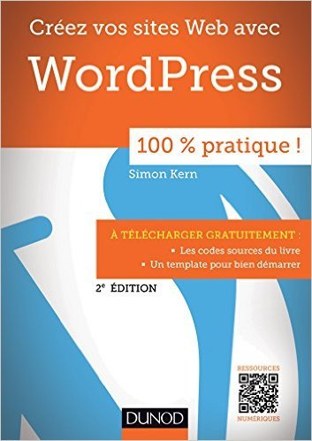 Crez vos sites Web avec WordPress de Simon Kern ( 18 juin 2014 )