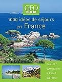 Geobook 1000 idées séjours en France NED...