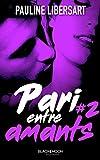 Pari entre amants (Pari entre amis t. 2) (French Edition)