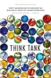 #7: Think Tank – Forty Neuroscientists Explore the Biological Roots of Human Experience