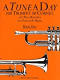 A TUNE A DAY FOR TRUMPET OR CORNET BOOK TWO: 2