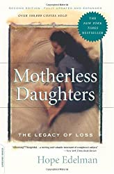 Motherless Daughters: The Legacy of Loss, Second Edition by Hope Edelman (2006-03-21)